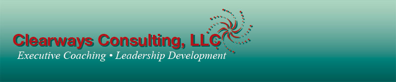 Clearways Consulting, LLC - Executive Coaching, Leadership Development